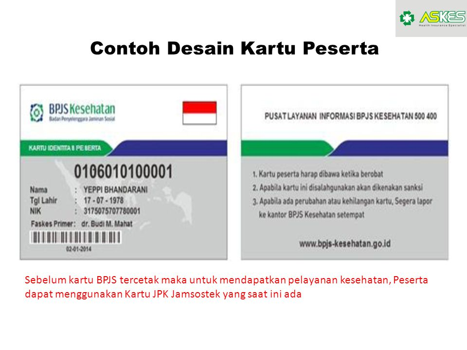 Contoh Desain Kartu Peserta Sebelum kartu BPJS tercetak maka untuk mendapatkan pelayanan kesehatan, Peserta dapat menggunakan Kartu JPK Jamsostek yang