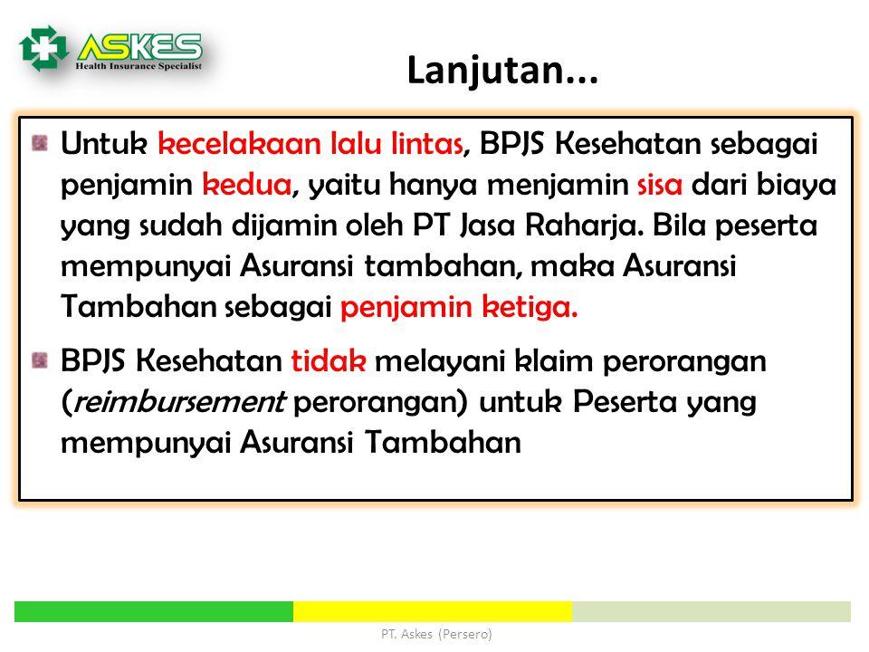 Untuk kecelakaan lalu lintas, BPJS Kesehatan sebagai penjamin kedua, yaitu hanya menjamin sisa dari biaya yang sudah dijamin oleh PT Jasa Raharja. Bil