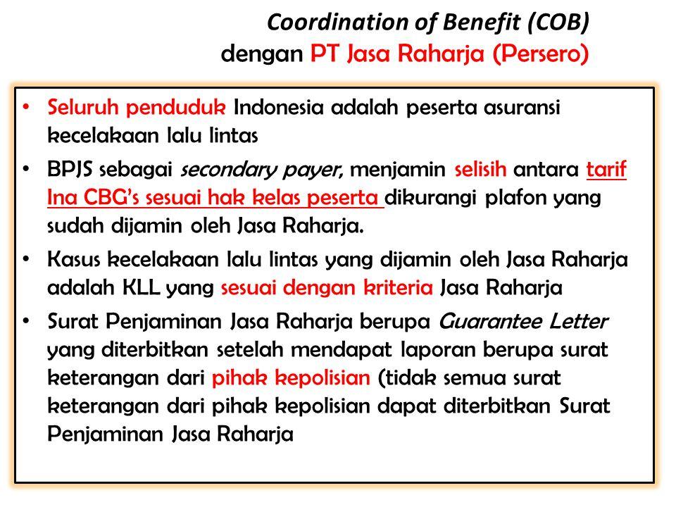 Seluruh penduduk Indonesia adalah peserta asuransi kecelakaan lalu lintas BPJS sebagai secondary payer, menjamin selisih antara tarif Ina CBG's sesuai