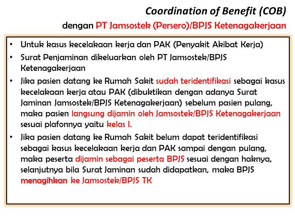 Untuk kasus kecelakaan kerja dan PAK (Penyakit Akibat Kerja) Surat Penjaminan dikeluarkan oleh PT Jamsostek/BPJS Ketenagakerjaan Jika pasien datang ke