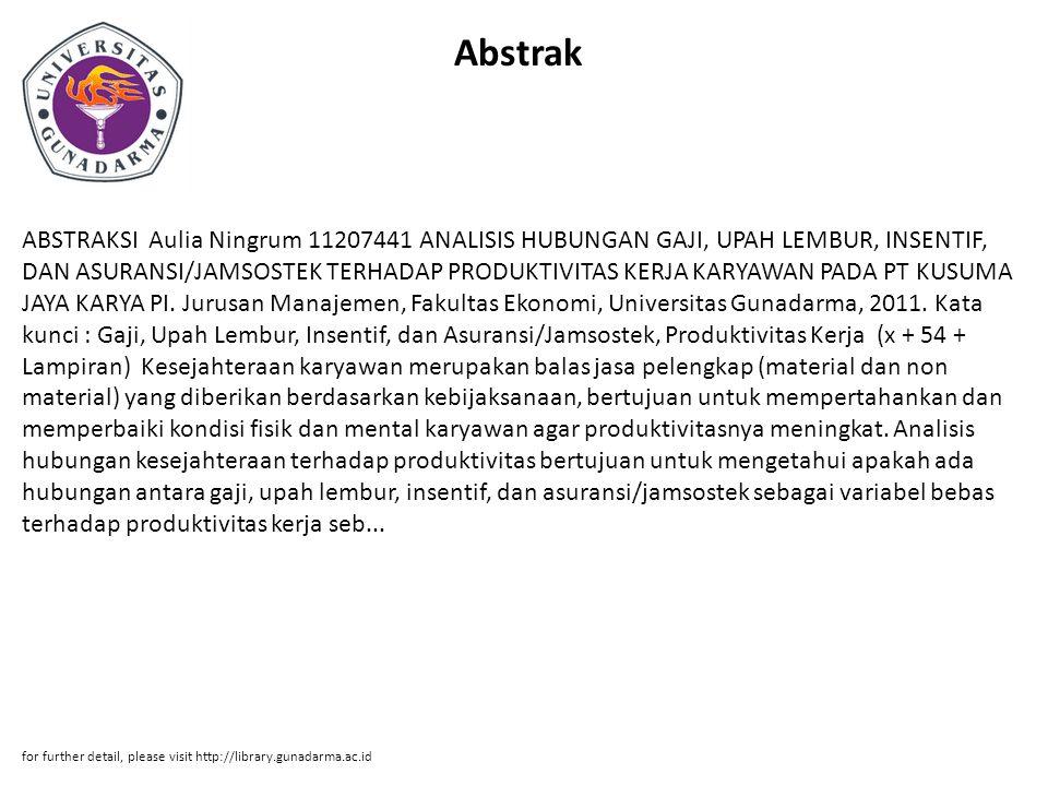 Abstrak ABSTRAKSI Aulia Ningrum 11207441 ANALISIS HUBUNGAN GAJI, UPAH LEMBUR, INSENTIF, DAN ASURANSI/JAMSOSTEK TERHADAP PRODUKTIVITAS KERJA KARYAWAN P