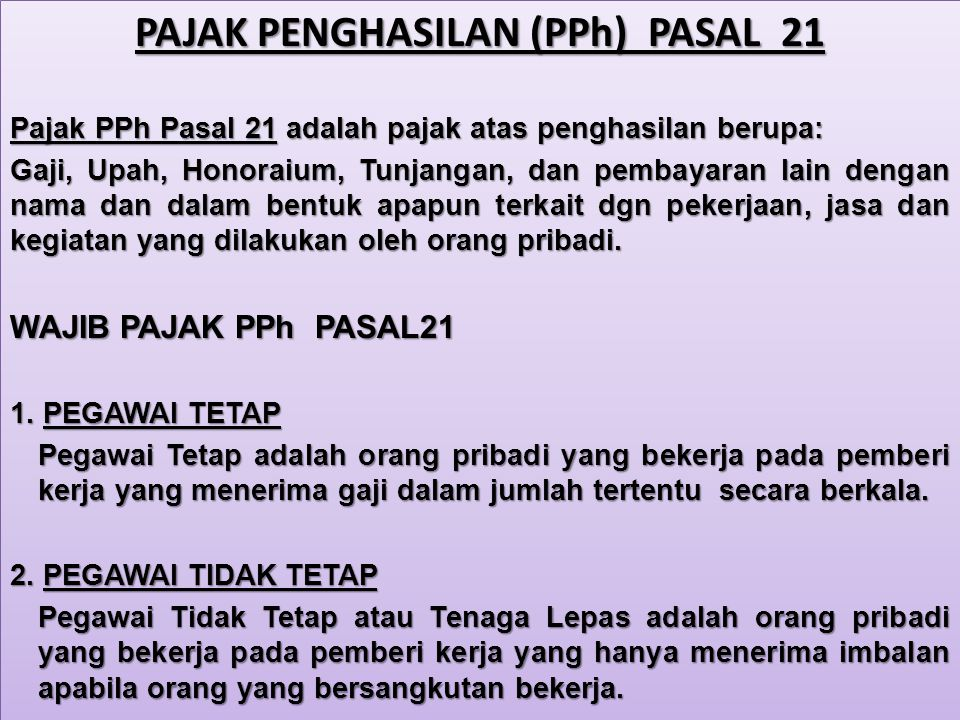 PERHITUNGAN PPh PASAL 21 ATAS PENGHASILAN TERATUR PPh pasal 21 = (Penghasilan Neto – PTKP) x Tarif pasal 17 UU PPh 1.