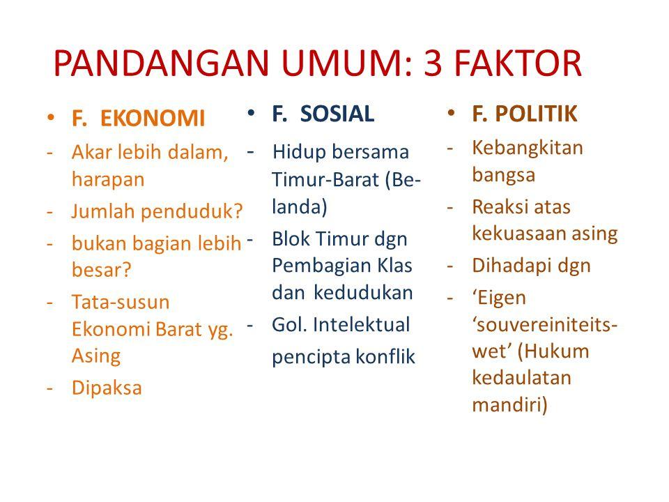 PANDANGAN UMUM: 3 FAKTOR F. EKONOMI -Akar lebih dalam, harapan -Jumlah penduduk.