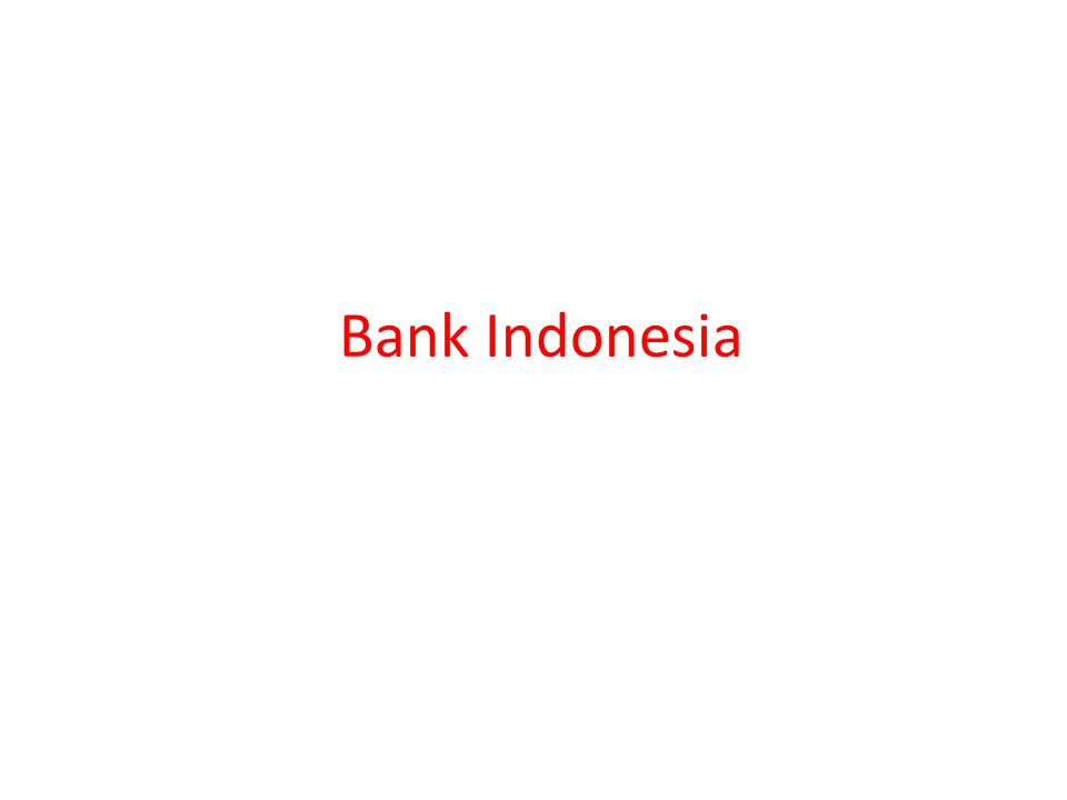 Sejarah Bank Indonesia Berasal dari De Javasche Bank N.V, berdiri tanggal 10 Oktober 1827 De Javasche Bank N.V kemudian dinasionalisasi pemerintah RI tanggal 6 Desember 1951 dengan UU No.