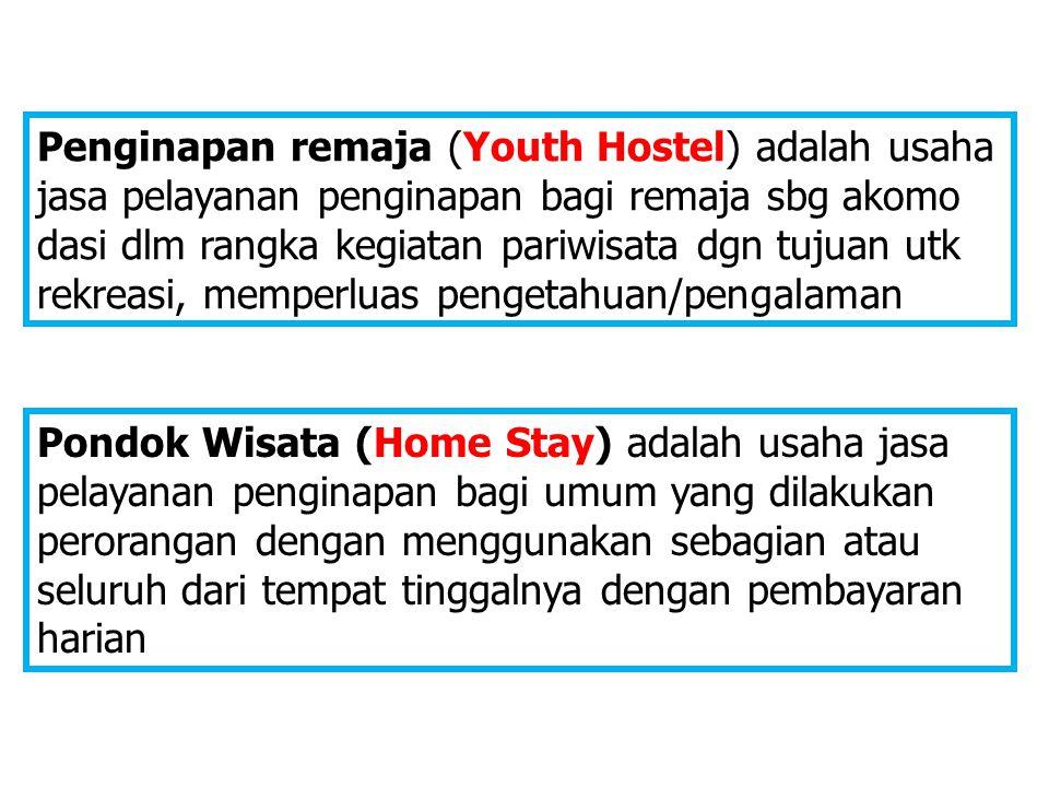 Penginapan remaja (Youth Hostel) adalah usaha jasa pelayanan penginapan bagi remaja sbg akomo dasi dlm rangka kegiatan pariwisata dgn tujuan utk rekre