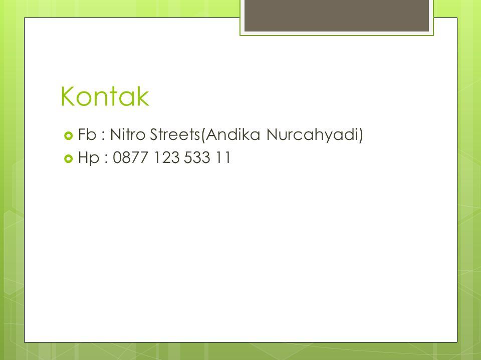 Kontak  Fb : Nitro Streets(Andika Nurcahyadi)  Hp : 0877 123 533 11