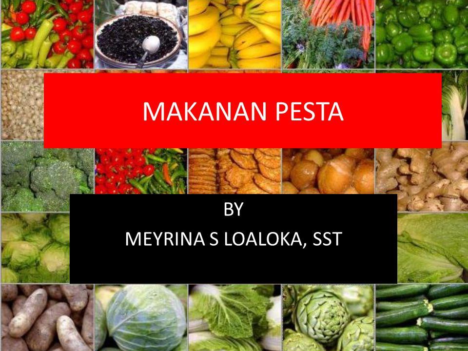 MAKANAN PESTA BY MEYRINA S LOALOKA, SST