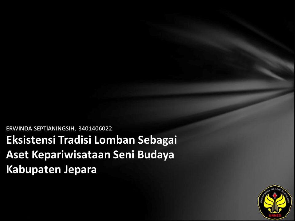 ERWINDA SEPTIANINGSIH, 3401406022 Eksistensi Tradisi Lomban Sebagai Aset Kepariwisataan Seni Budaya Kabupaten Jepara