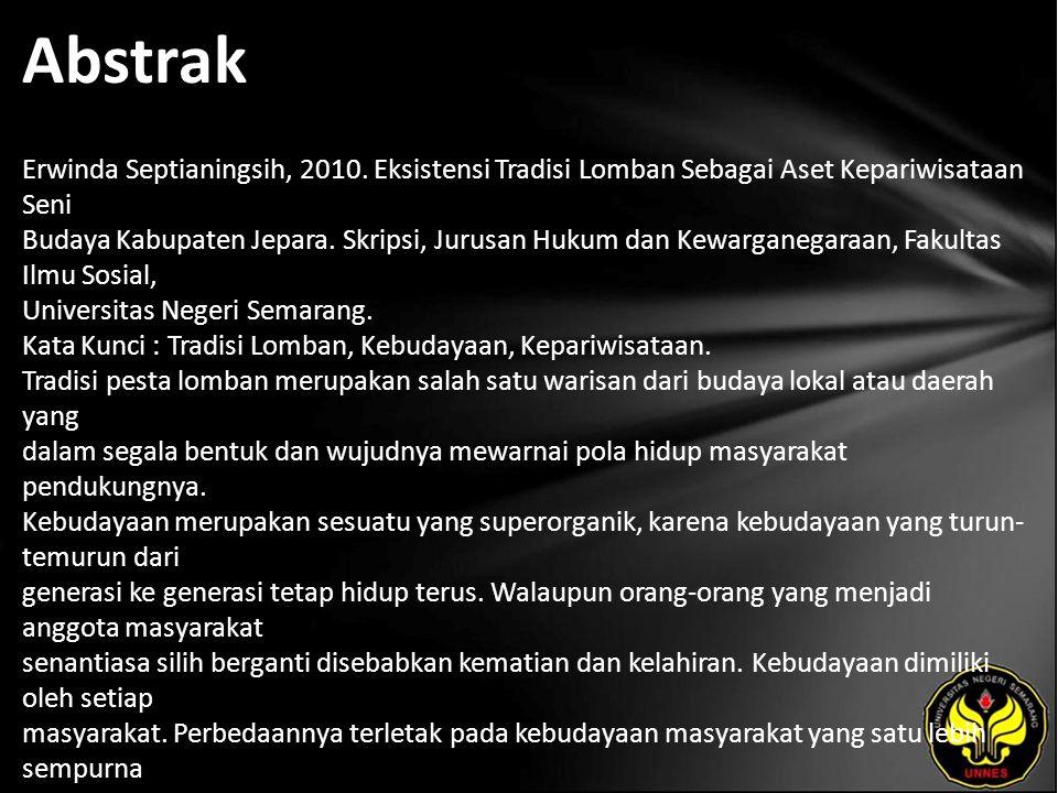 Abstrak Erwinda Septianingsih, 2010. Eksistensi Tradisi Lomban Sebagai Aset Kepariwisataan Seni Budaya Kabupaten Jepara. Skripsi, Jurusan Hukum dan Ke