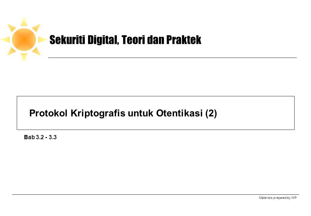 Materials prepared by WP Sekuriti Digital, Teori dan Praktek Protokol Kriptografis untuk Otentikasi (2) Bab 3.2 - 3.3