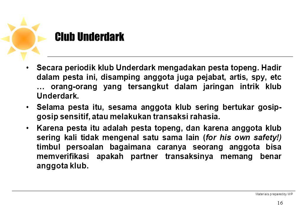 Materials prepared by WP 16 Club Underdark Secara periodik klub Underdark mengadakan pesta topeng.