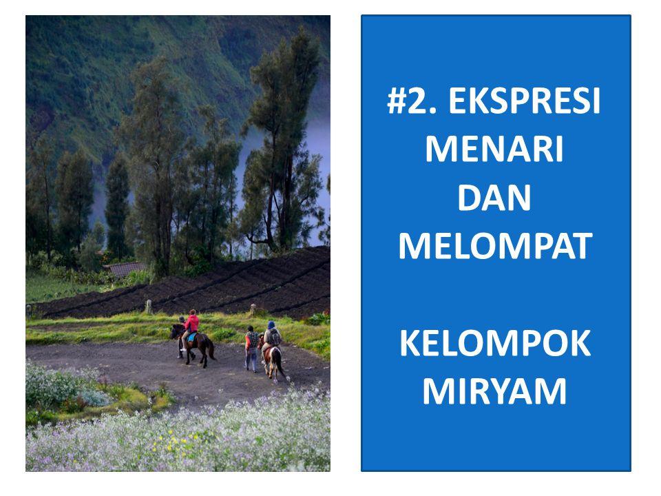 #2. EKSPRESI MENARI DAN MELOMPAT KELOMPOK MIRYAM