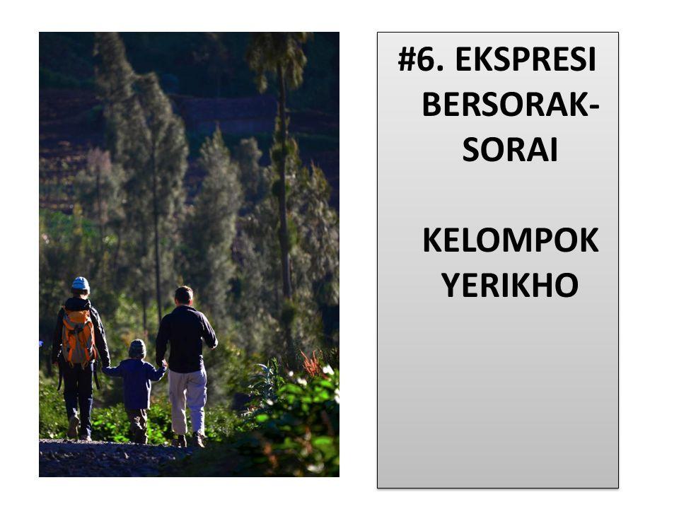 #6. EKSPRESI BERSORAK- SORAI KELOMPOK YERIKHO