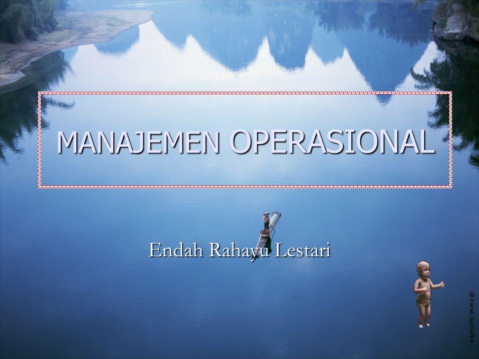 MANAJEMEN OPERASIONAL Endah Rahayu Lestari