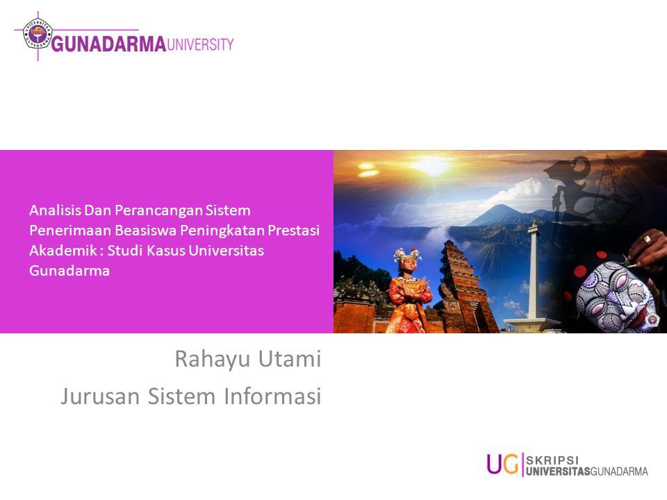 Analisis Dan Perancangan Sistem Penerimaan Beasiswa Peningkatan Prestasi Akademik : Studi Kasus Universitas Gunadarma Rahayu Utami Jurusan Sistem Info