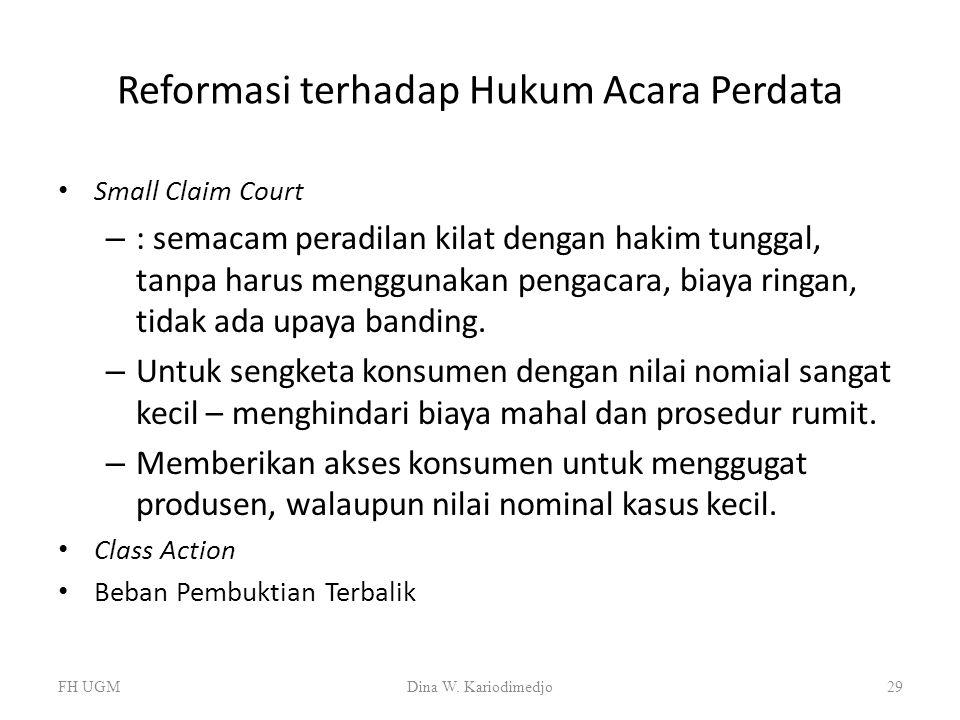 Reformasi terhadap Hukum Acara Perdata Small Claim Court – : semacam peradilan kilat dengan hakim tunggal, tanpa harus menggunakan pengacara, biaya ri