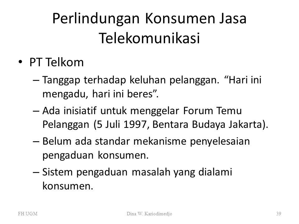"""Perlindungan Konsumen Jasa Telekomunikasi PT Telkom – Tanggap terhadap keluhan pelanggan. """"Hari ini mengadu, hari ini beres"""". – Ada inisiatif untuk me"""