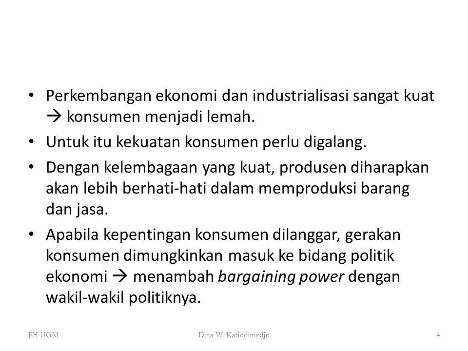 Perkembangan ekonomi dan industrialisasi sangat kuat  konsumen menjadi lemah. Untuk itu kekuatan konsumen perlu digalang. Dengan kelembagaan yang kua