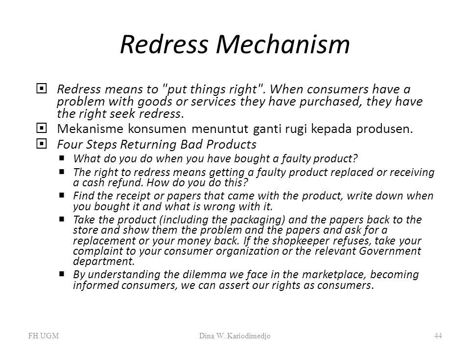 Redress Mechanism  Redress means to
