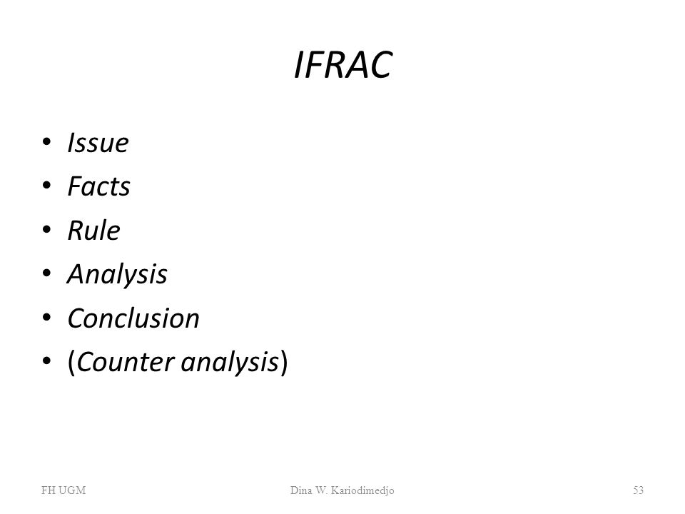 IFRAC Issue Facts Rule Analysis Conclusion (Counter analysis) FH UGMDina W. Kariodimedjo53