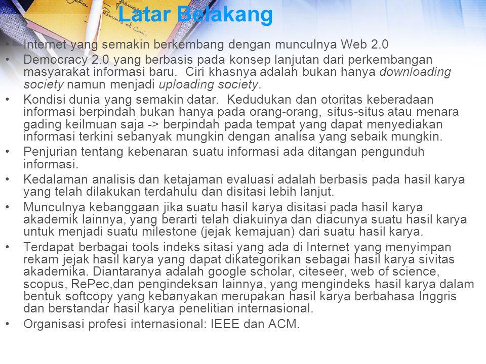 Uraian tentang Kebaharuan dibidang Penelitian dan Pengabdian Masyarakat Pembuatan kerangka sistem menuju terbentuknya mashup/portal indeks sitasi untuk hasil karya dalam bahasa Indonesia sangat baru dan bermanfaat bagi peneliti Indonesia jika dapat diwujudkan