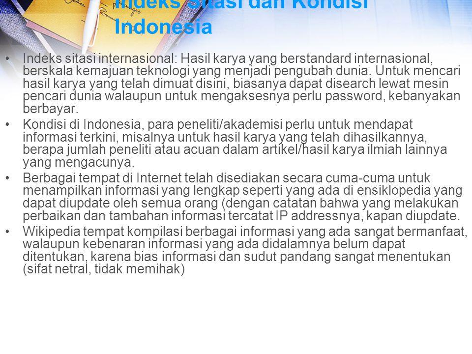 Indeks Sitasi dan Kondisi Indonesia Indeks sitasi internasional: Hasil karya yang berstandard internasional, berskala kemajuan teknologi yang menjadi