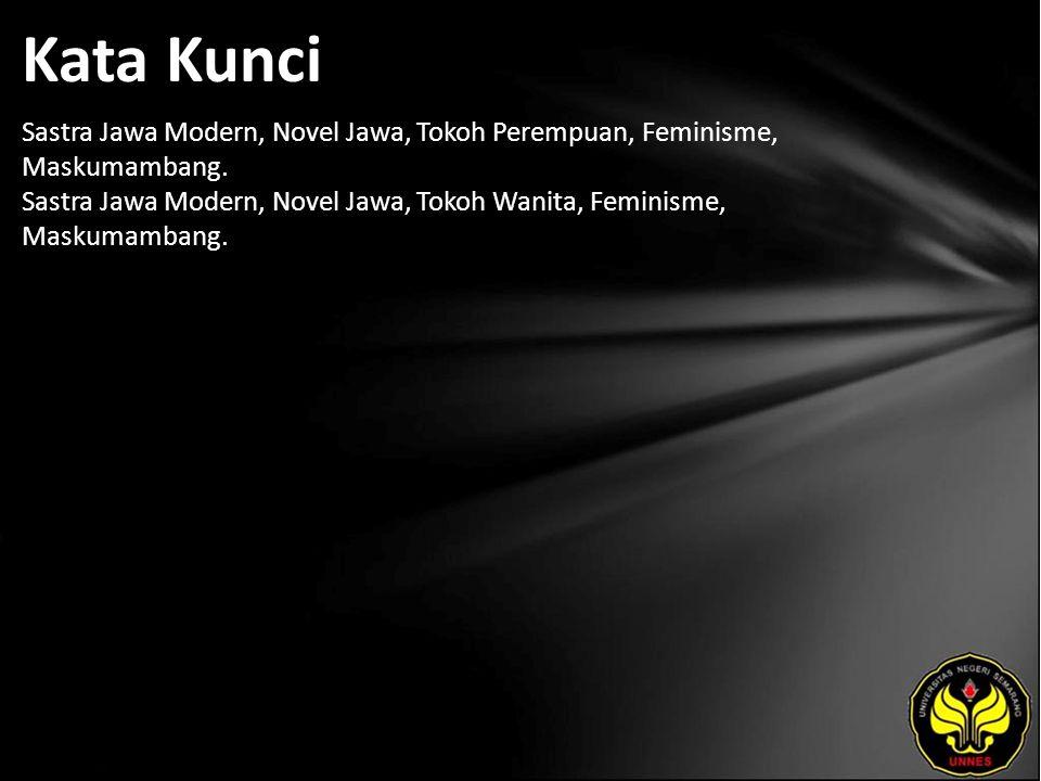 Kata Kunci Sastra Jawa Modern, Novel Jawa, Tokoh Perempuan, Feminisme, Maskumambang.