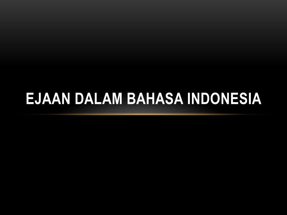 EJAAN DALAM BAHASA INDONESIA
