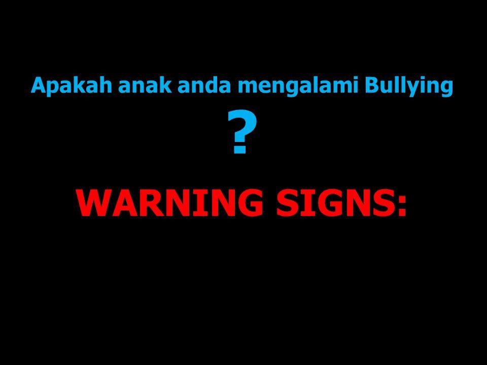 WARNING SIGNS: Apakah anak anda mengalami Bullying ?