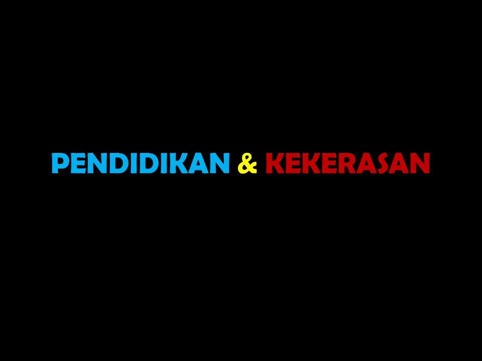 PENDIDIKAN & KEKERASAN