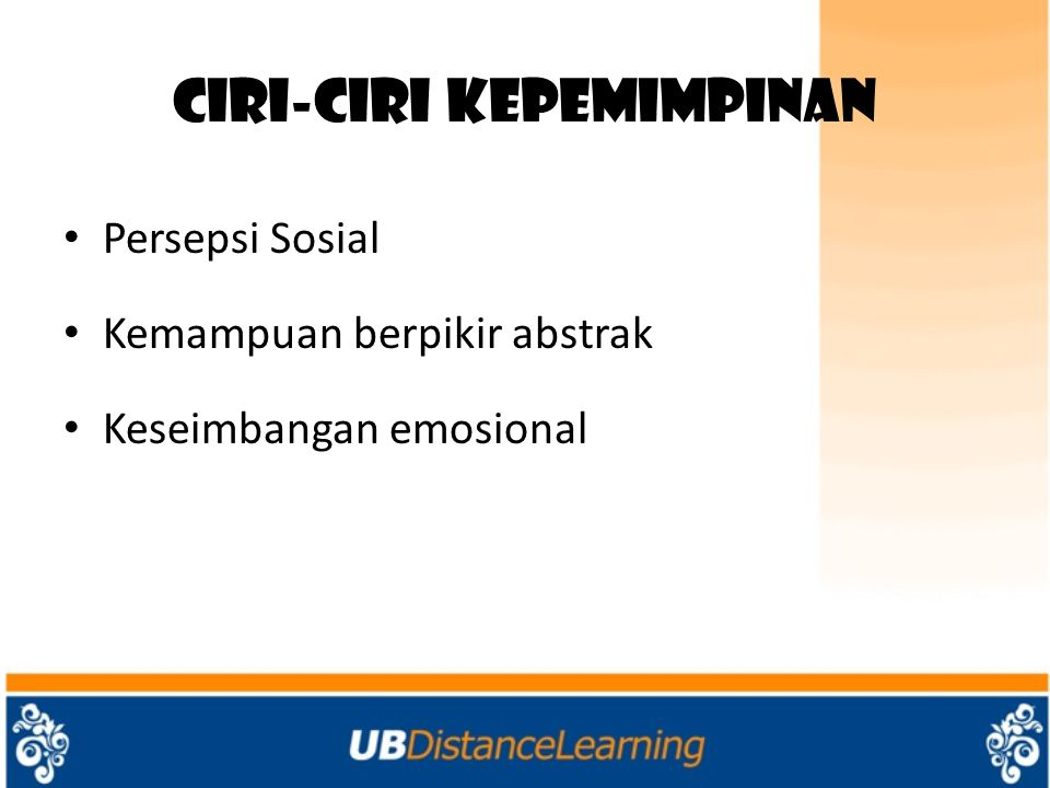 Syarat Pemimpin Yang Baik a.Memiliki inteligensi yang tinggi dan pendidikan umum yang luas b.Bersifat ramah tamah dalam tutur kata, sikap, dan perbuatan c.Berwibawa dan memiliki daya tarik d.Sehat jasmaniah maupun rohaniah (fisik maupun mental) e.Kemampuan analistis f.Memiliki daya ingat yang kuat g.Mempunyai kapasitas integratif h.Keterampilan berkomunikasi i.Keterampilan mendidik j.Personalitas dan objektivitas k.Jujur (terhadap diri sendiri, atasan, bawahan, sesama pegawai)