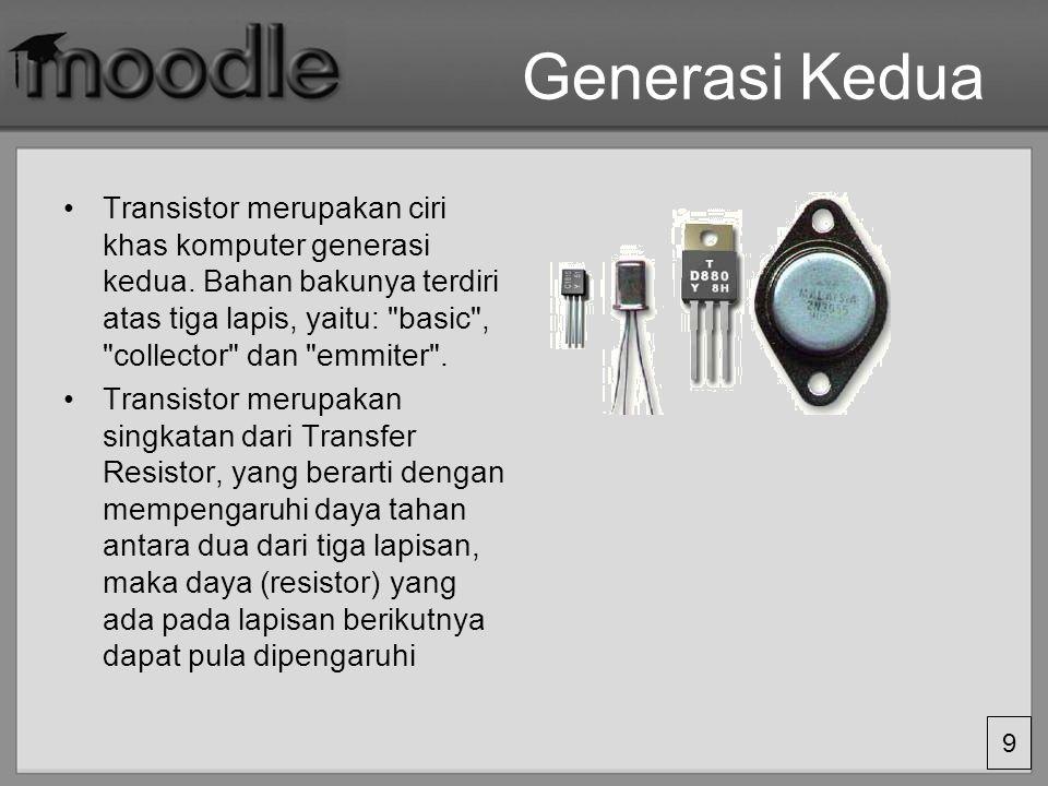 9 Generasi Kedua Transistor merupakan ciri khas komputer generasi kedua. Bahan bakunya terdiri atas tiga lapis, yaitu: