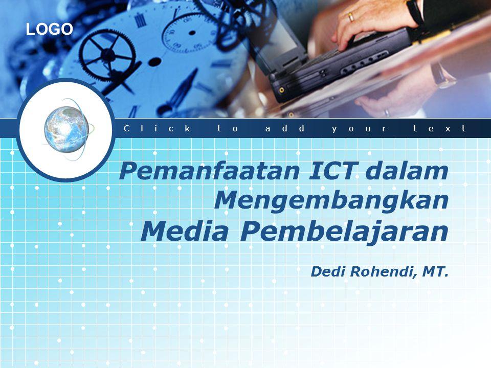 LOGO Pemanfaatan ICT dalam Mengembangkan Media Pembelajaran Dedi Rohendi, MT.