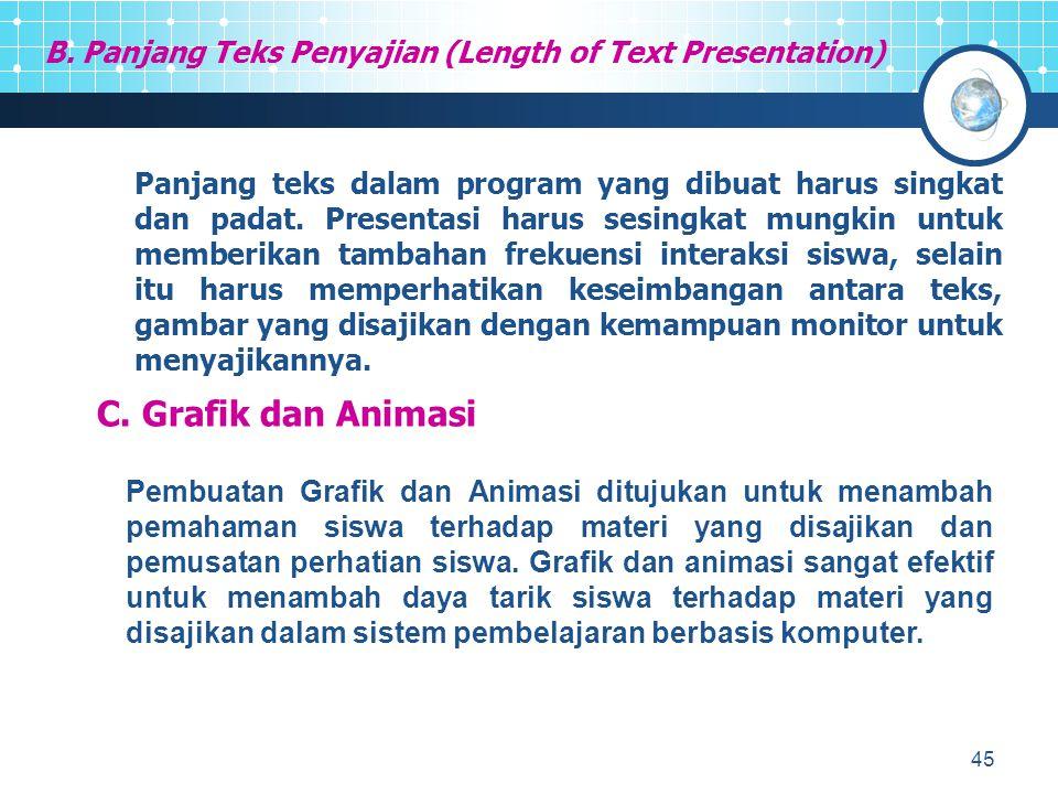 45 B. Panjang Teks Penyajian (Length of Text Presentation) Panjang teks dalam program yang dibuat harus singkat dan padat. Presentasi harus sesingkat