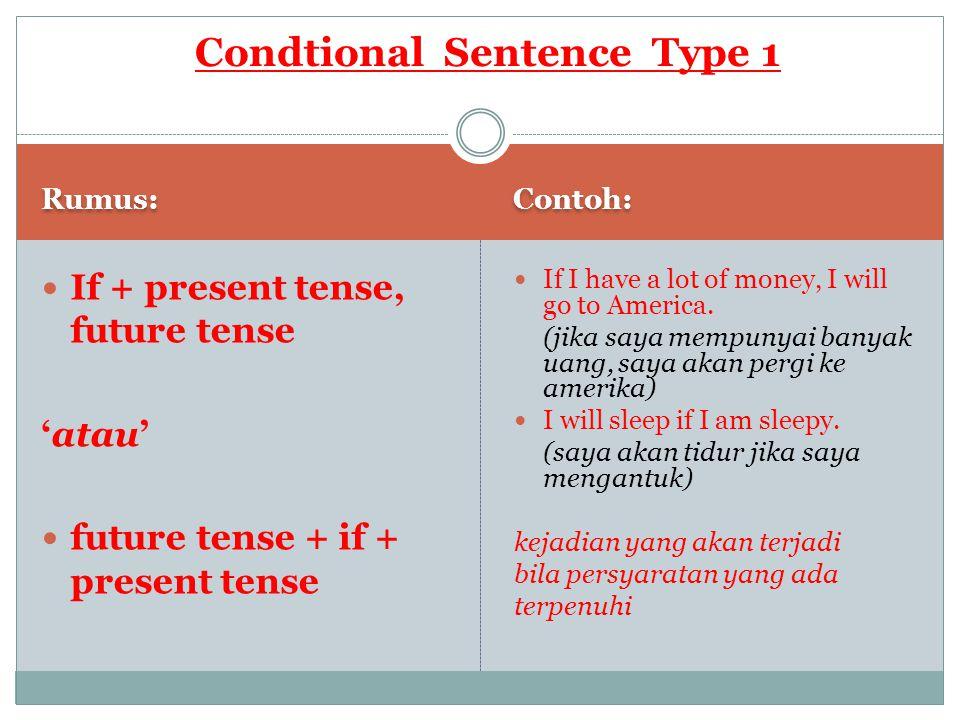 Rumus: Contoh: If + past tense, + Past future tense 'Atau' Past future tense + if + past tense Conditional type II ini sebagai aplikasi kejadian pengandaian masa sekarang atau present.