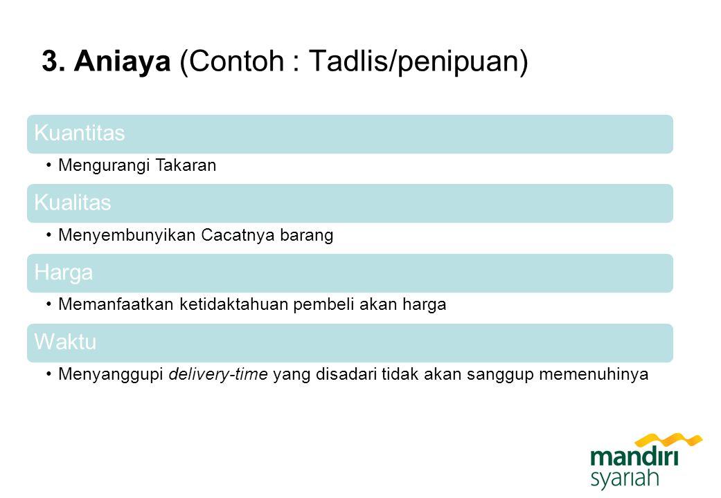 Kuantitas Mengurangi Takaran Kualitas Menyembunyikan Cacatnya barang Harga Memanfaatkan ketidaktahuan pembeli akan harga Waktu Menyanggupi delivery-ti