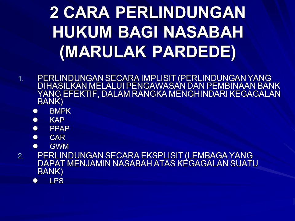 2 CARA PERLINDUNGAN HUKUM BAGI NASABAH (MARULAK PARDEDE) 1.