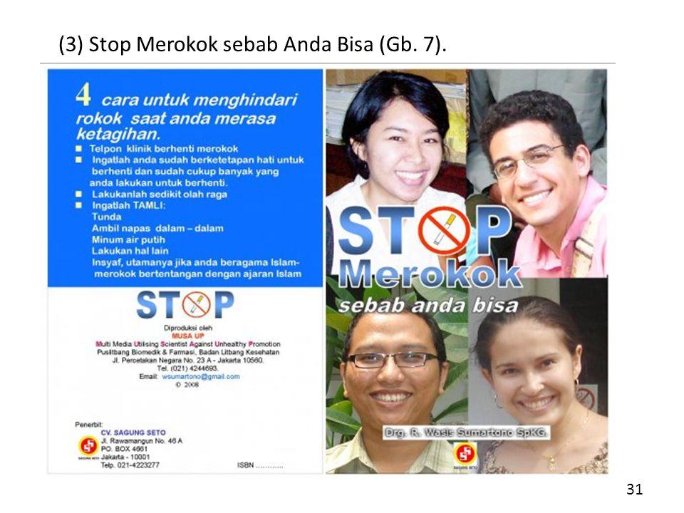 (3) Stop Merokok sebab Anda Bisa (Gb. 7). 31