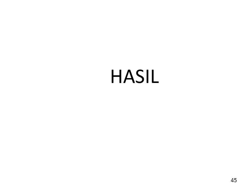 HASIL 45