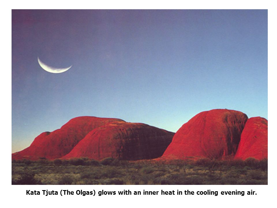 Kata Tjuta (The Olgas) glows with an inner heat in the cooling evening air.