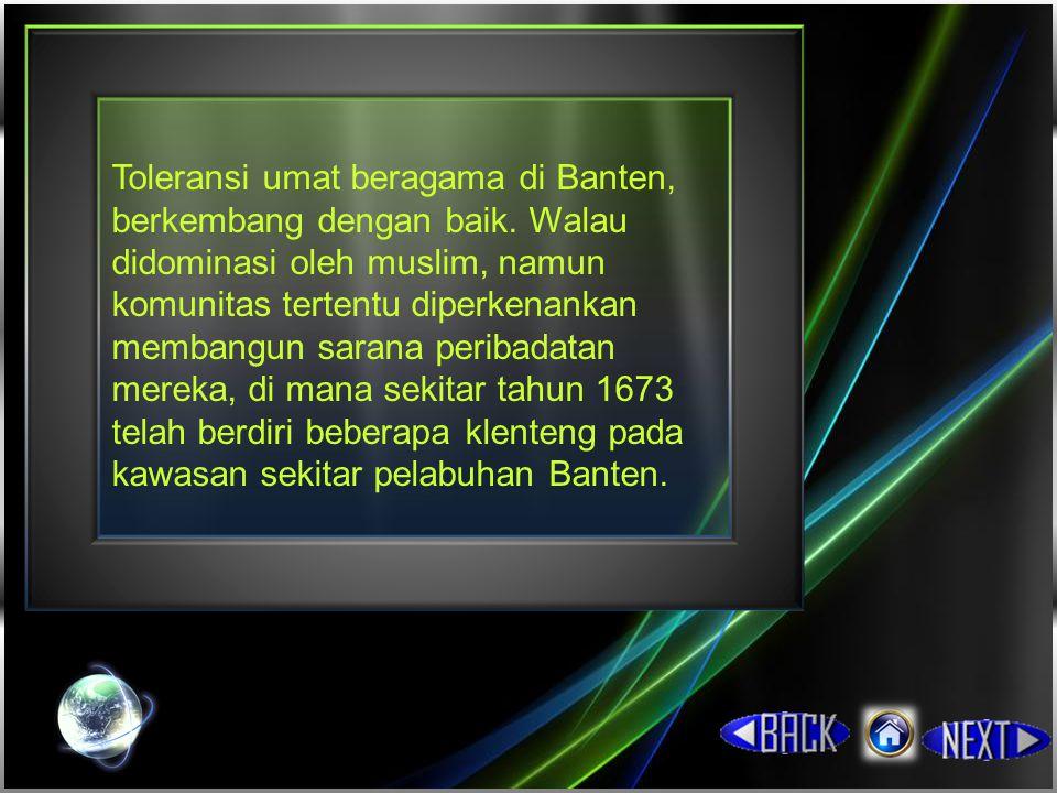 Toleransi umat beragama di Banten, berkembang dengan baik.