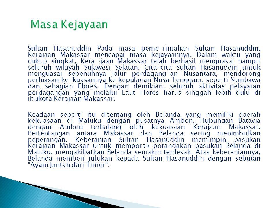 Perkembangan pesat Kerajaan Makassar tidak terlepas dari raja-raja yang pernah memertntah seperti: Ra|aAlaudin Dalam abad ke-17 M, agama Islam berkembang cukup pesat di Sulawesi Selatan.