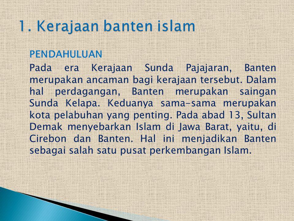SEJARAH BERDIRINYA KERAJAAN BANTEN ISLAM DAN KERAJAAN GOWA TALLO MAKASAR