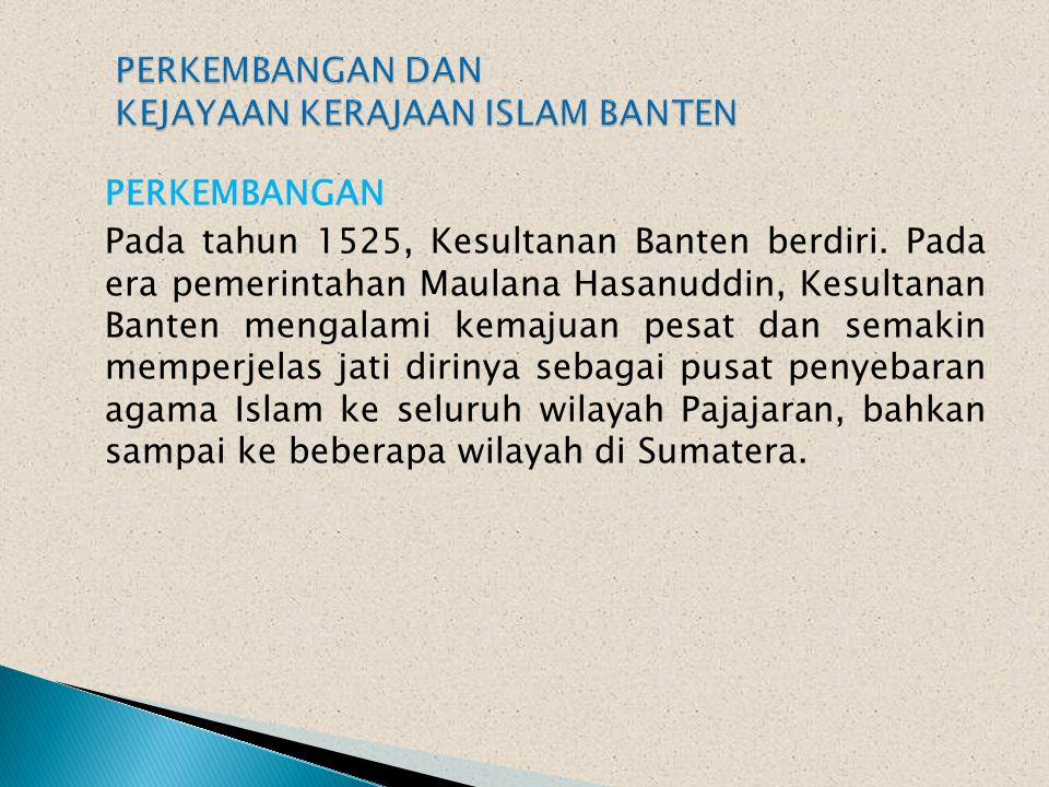 PENDAHULUAN Pada era Kerajaan Sunda Pajajaran, Banten merupakan ancaman bagi kerajaan tersebut. Dalam hal perdagangan, Banten merupakan saingan Sunda