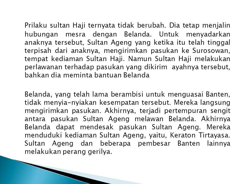 MASA KEJAYAAN Banten mencapai puncak kejayaannya pada era pemerintahan Sultan Ageng Tirtayasa yang berlangsung dari tahun 1651 sampai tahun 1682. MASA