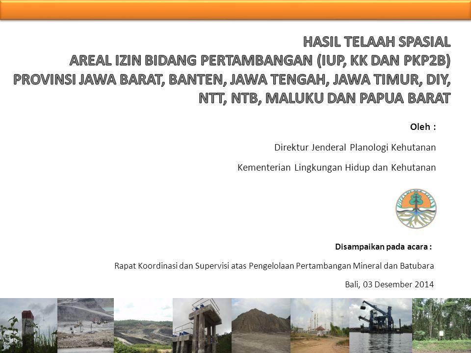 Oleh : Direktur Jenderal Planologi Kehutanan Kementerian Lingkungan Hidup dan Kehutanan Disampaikan pada acara : Rapat Koordinasi dan Supervisi atas P