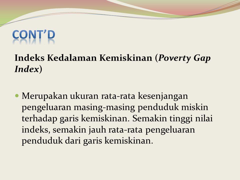 Indeks Kedalaman Kemiskinan (Poverty Gap Index) Merupakan ukuran rata-rata kesenjangan pengeluaran masing-masing penduduk miskin terhadap garis kemisk