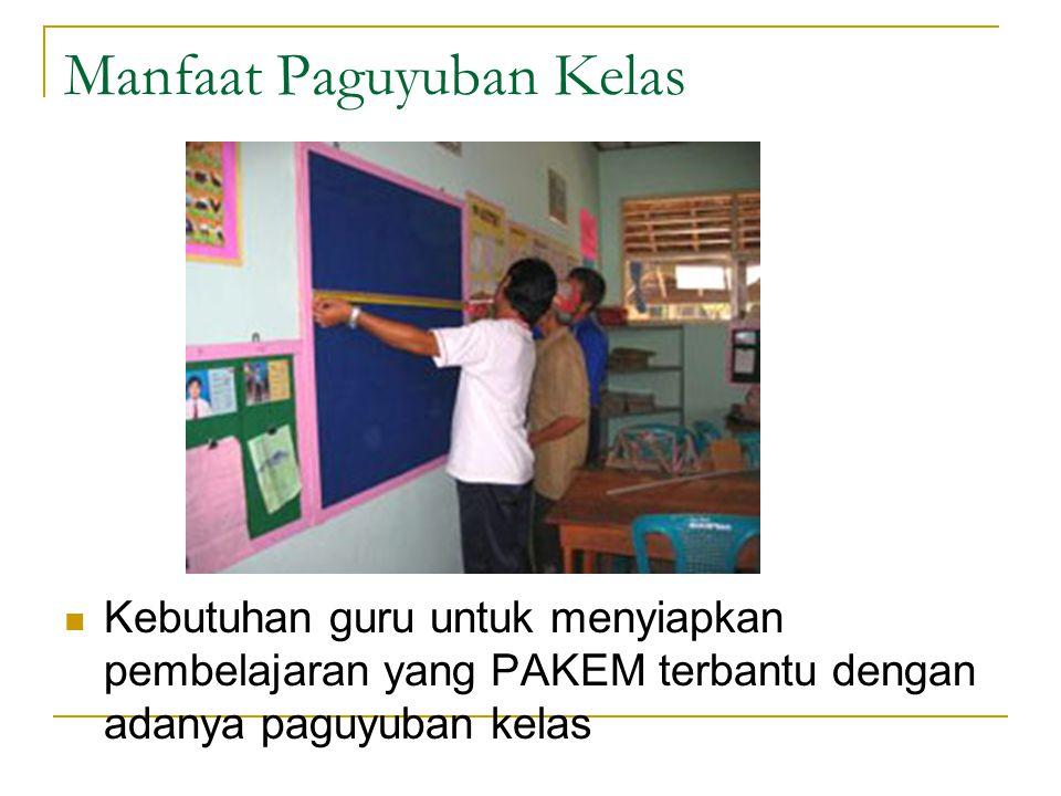 Manfaat Paguyuban Kelas Kebutuhan guru untuk menyiapkan pembelajaran yang PAKEM terbantu dengan adanya paguyuban kelas