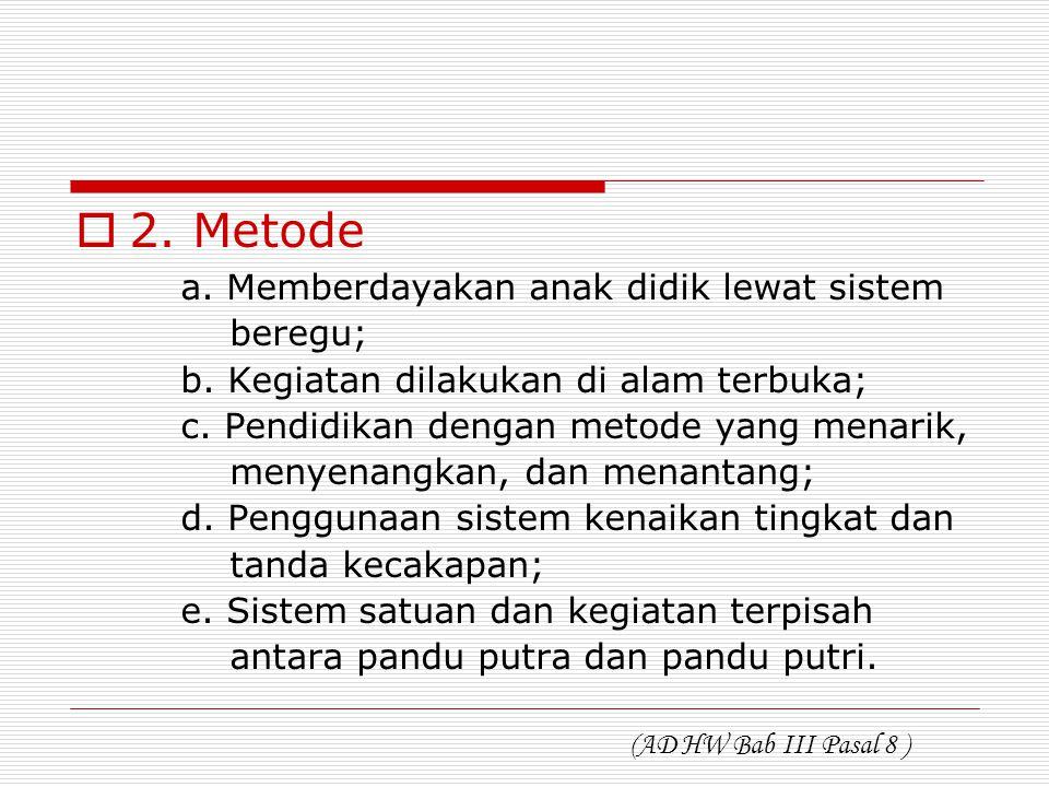 II. Prinsip Dasar dan Metode  1. Prinsip Dasar a. Pengamalan aqidah Islamiyah; b. Pembentukan dan pembinaan akhlak mulia menurut ajaran Islam; c. Pen
