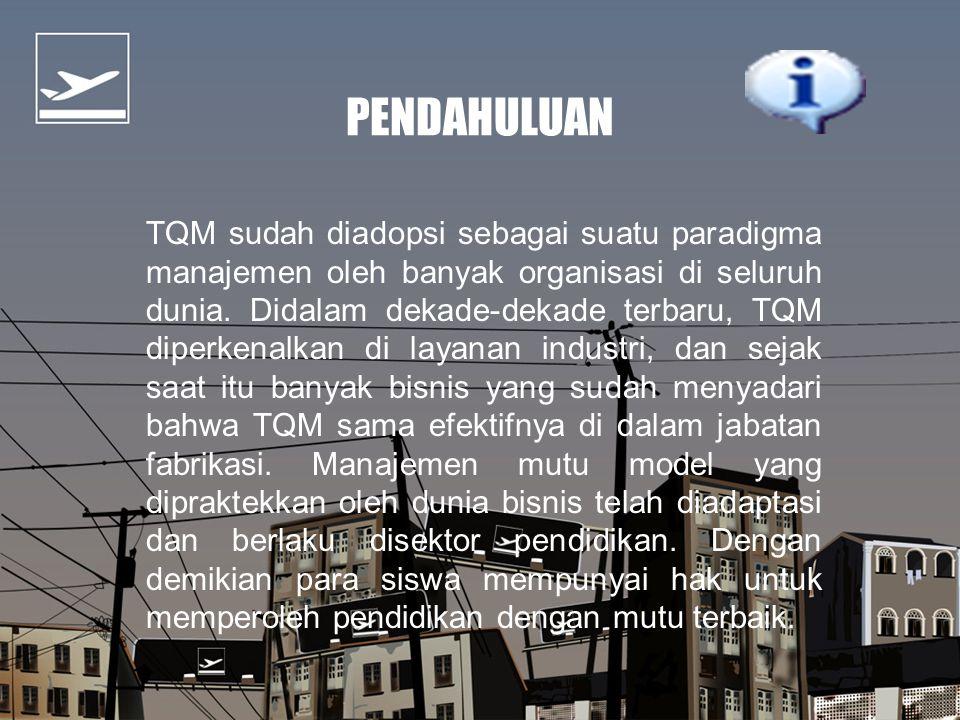 Name | Company PENDAHULUAN TQM sudah diadopsi sebagai suatu paradigma manajemen oleh banyak organisasi di seluruh dunia.